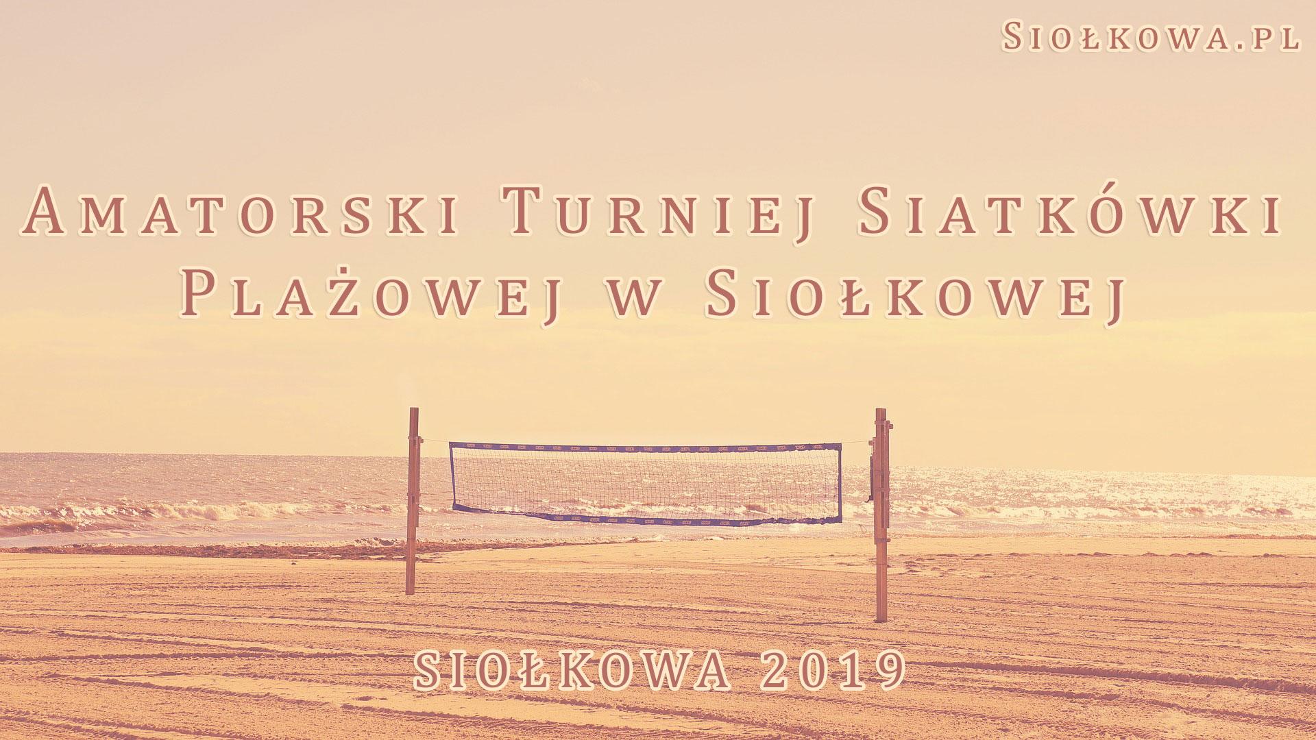 Amatorski Turniej Siatkówki Plażowej w Siołkowej
